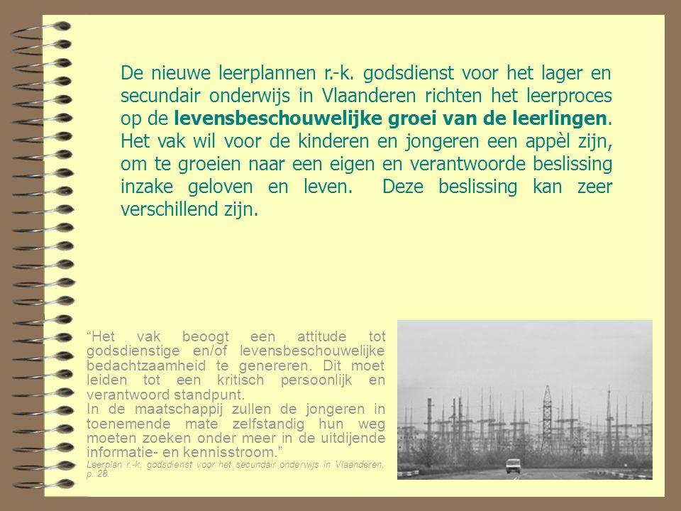 De nieuwe leerplannen r.-k. godsdienst voor het lager en secundair onderwijs in Vlaanderen richten het leerproces op de levensbeschouwelijke groei van