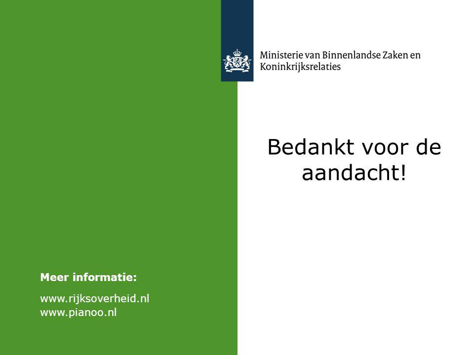Bedankt voor de aandacht! Meer informatie: www.rijksoverheid.nl www.pianoo.nl