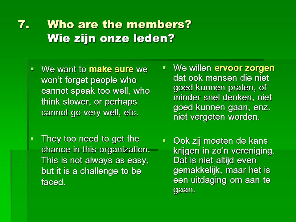 7. Who are the members. Wie zijn onze leden.