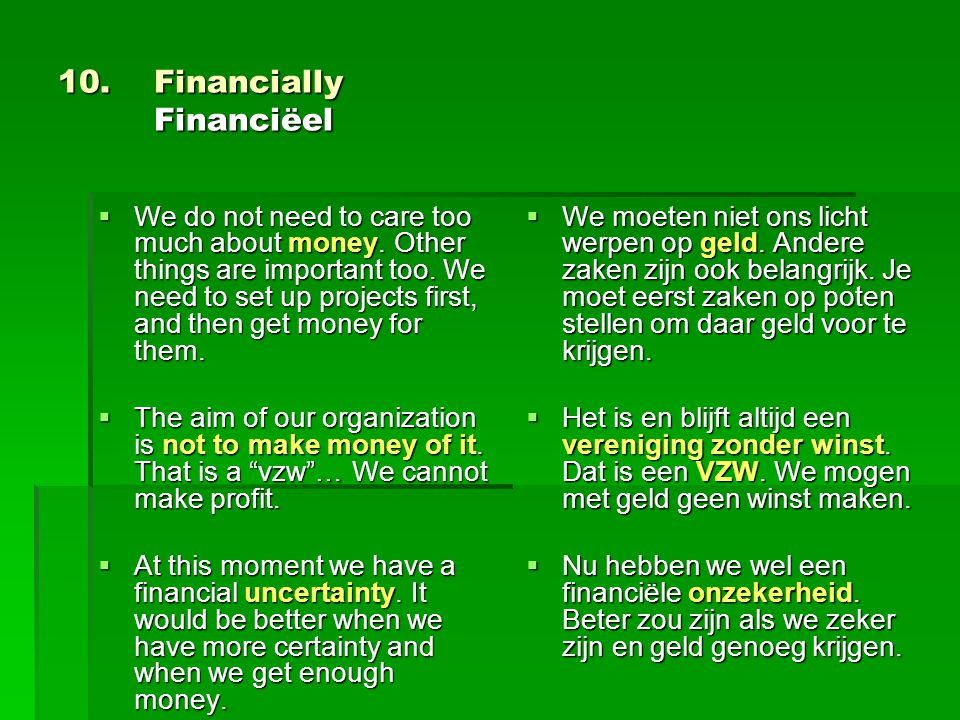 10. Financially Financiëel  We do not need to care too much about money.