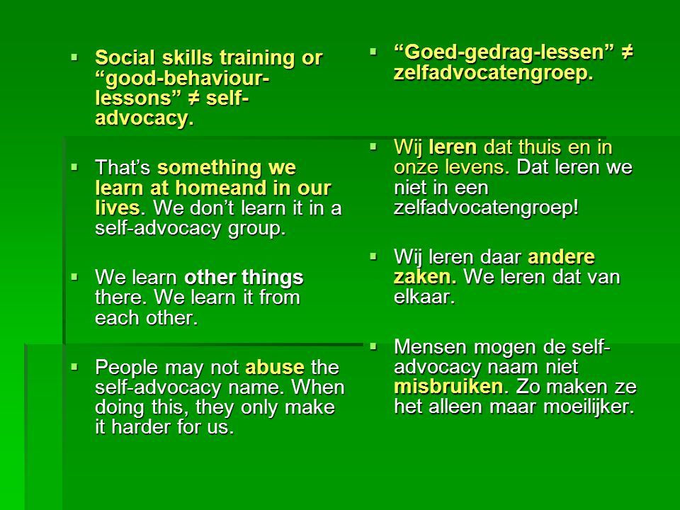 Social skills training or good-behaviour- lessons ≠ self- advocacy.