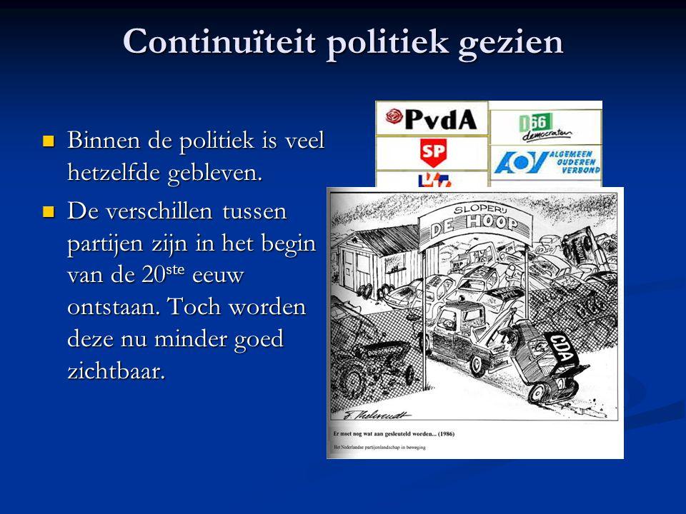 Continuïteit politiek gezien Binnen de politiek is veel hetzelfde gebleven.