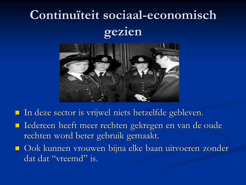 Continuïteit sociaal-economisch gezien In deze sector is vrijwel niets hetzelfde gebleven.