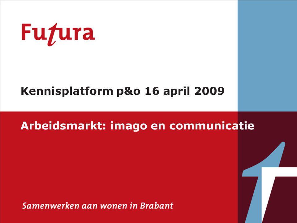 Afdeling Arbeidsmarktkennis West-Brabant & Zeeland, RijnmondPAG 1 Kennisplatform p&o 16 april 2009 Arbeidsmarkt: imago en communicatie