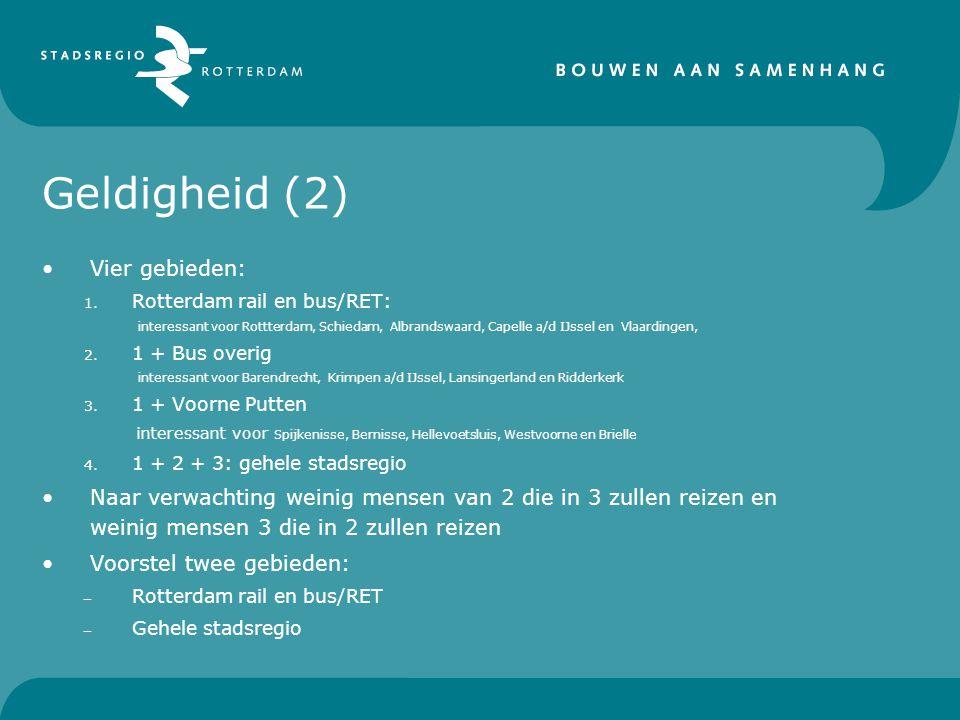 Geldigheid (2) Vier gebieden: 1. Rotterdam rail en bus/RET: interessant voor Rottterdam, Schiedam, Albrandswaard, Capelle a/d IJssel en Vlaardingen, 2