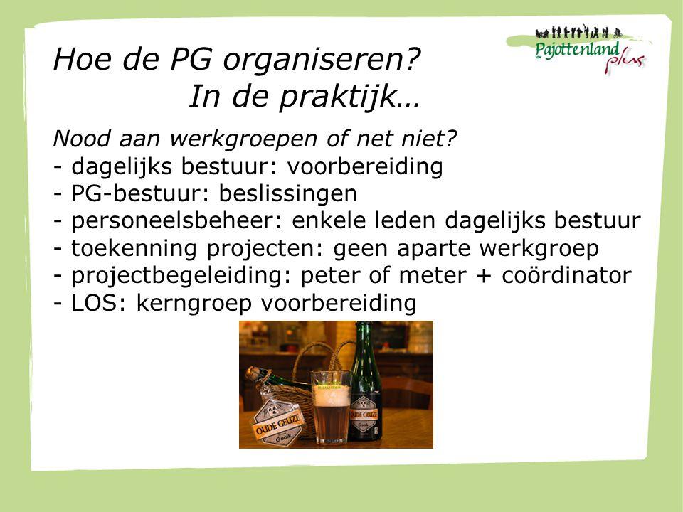 Hoe de PG organiseren. In de praktijk… Nood aan werkgroepen of net niet.