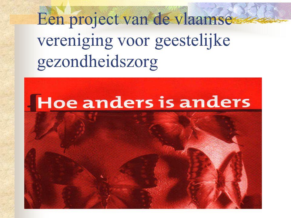 Een project van de vlaamse vereniging voor geestelijke gezondheidszorg