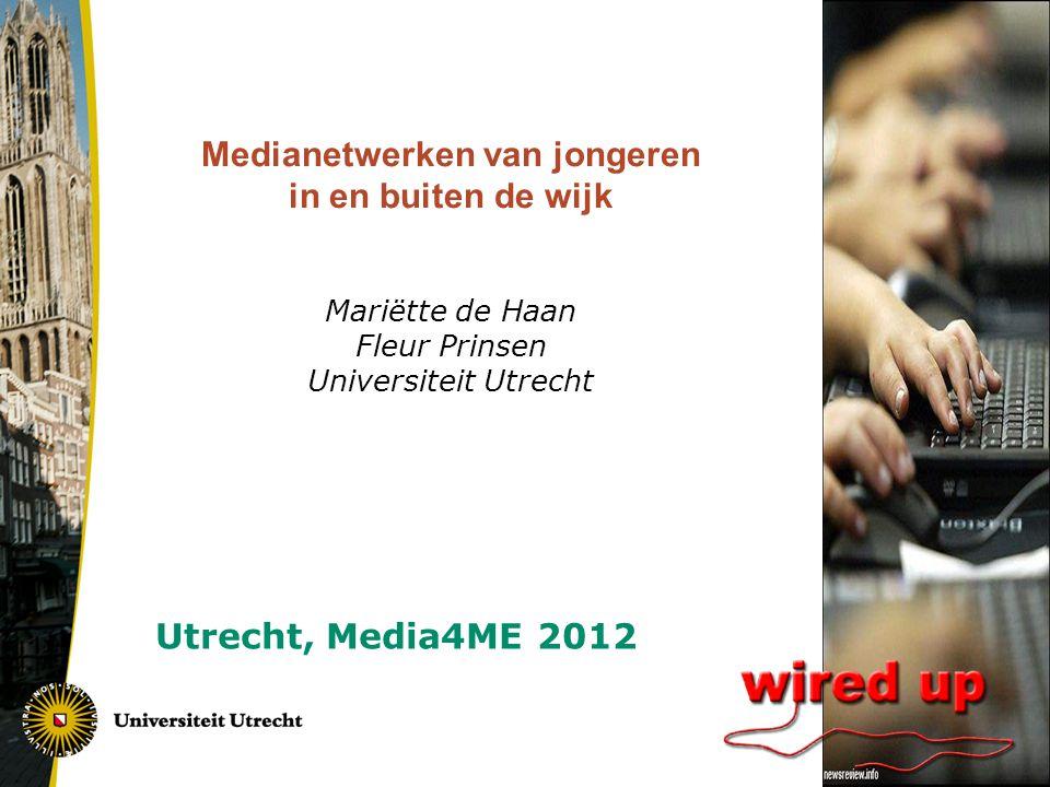 Medianetwerken van jongeren in en buiten de wijk Mariëtte de Haan Fleur Prinsen Universiteit Utrecht Utrecht, Media4ME 2012