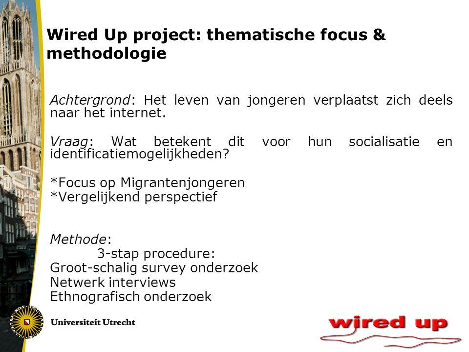 Wired Up project: thematische focus & methodologie Achtergrond: Het leven van jongeren verplaatst zich deels naar het internet.