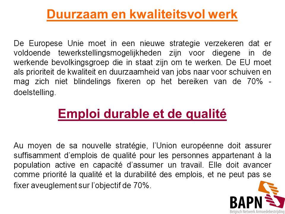 Duurzaam en kwaliteitsvol werk De Europese Unie moet in een nieuwe strategie verzekeren dat er voldoende tewerkstellingsmogelijkheden zijn voor diegen