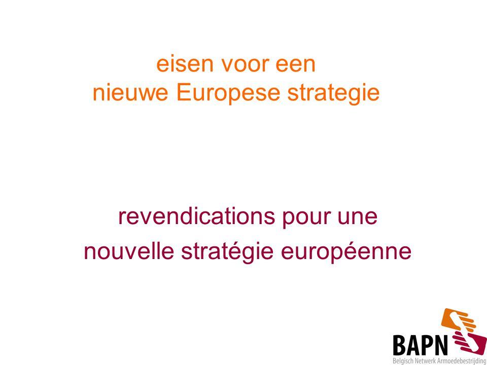 eisen voor een nieuwe Europese strategie revendications pour une nouvelle stratégie européenne
