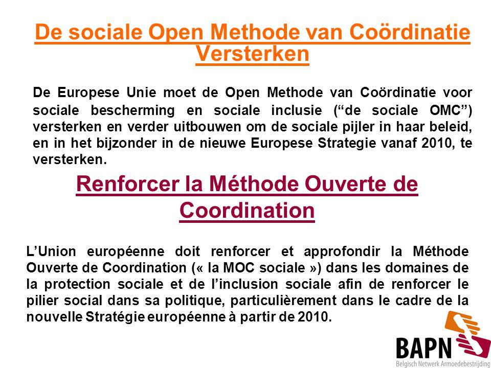 De sociale Open Methode van Coördinatie Versterken De Europese Unie moet de Open Methode van Coördinatie voor sociale bescherming en sociale inclusie