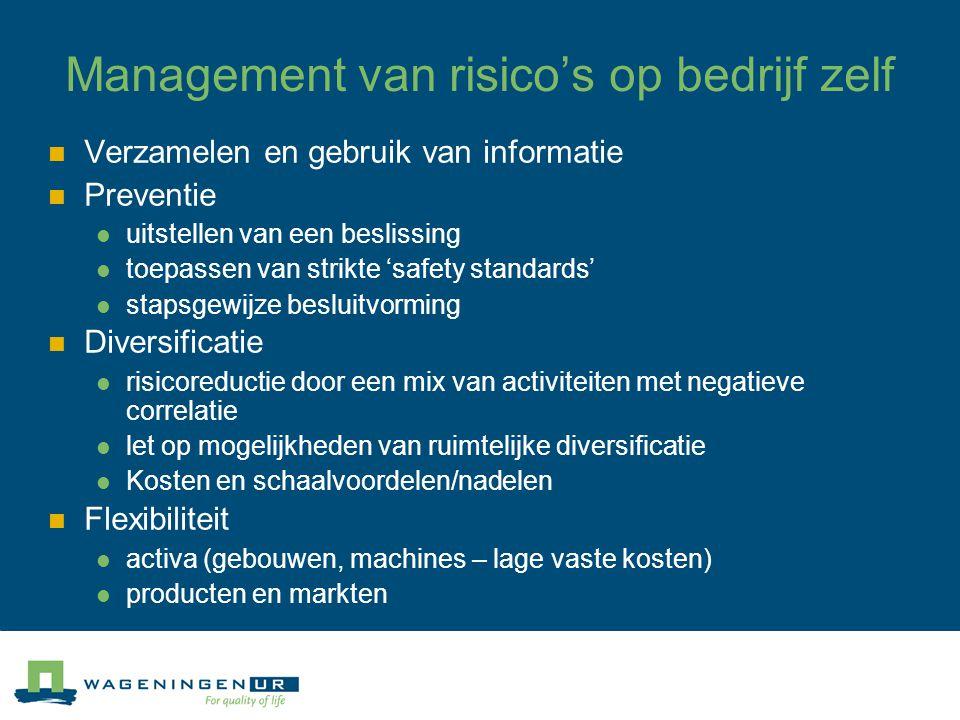 Management van risico's op bedrijf zelf Verzamelen en gebruik van informatie Preventie uitstellen van een beslissing toepassen van strikte 'safety sta