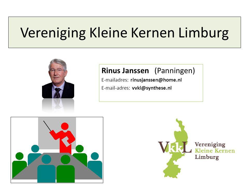 1 Vereniging Kleine Kernen Limburg Rinus Janssen (Panningen) E-mailadres: rinusjanssen@home.nl E-mail-adres: vvkl@synthese.nl