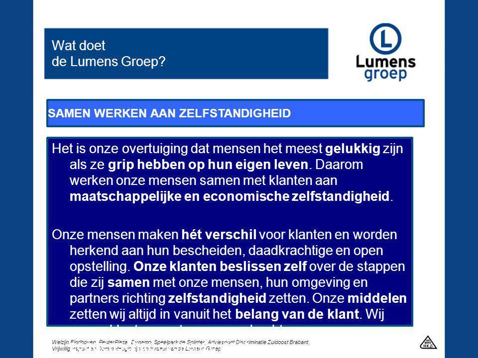 Welzijn Eindhoven, PeuterPlaza, Dynamo, Speelpark de Splinter, Adviespunt Discriminatie Zuidoost Brabant, Vrijwilligerspunt en DommelRegio zijn onderdeel van de Lumens Groep Wat doet de Lumens Groep.