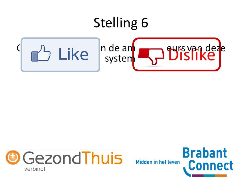 verbindt Dislike Stelling 6 Ouderenbonden zijn de ambassadeurs van deze systemen