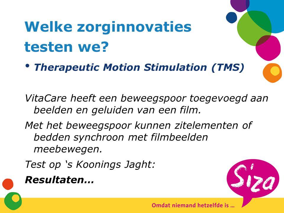 Welke zorginnovaties testen we? Therapeutic Motion Stimulation (TMS) VitaCare heeft een beweegspoor toegevoegd aan beelden en geluiden van een film. M