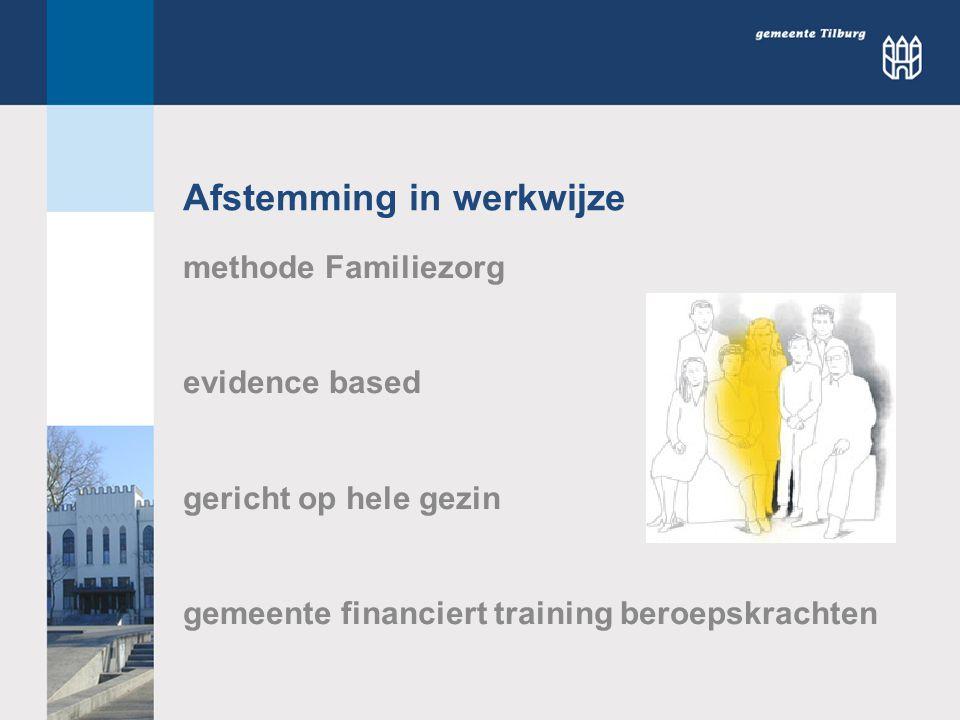 methode Familiezorg evidence based gericht op hele gezin gemeente financiert training beroepskrachten Afstemming in werkwijze