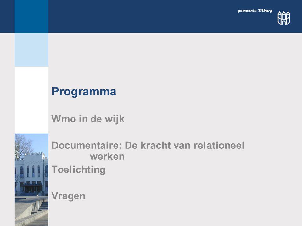 Programma Wmo in de wijk Documentaire: De kracht van relationeel werken Toelichting Vragen