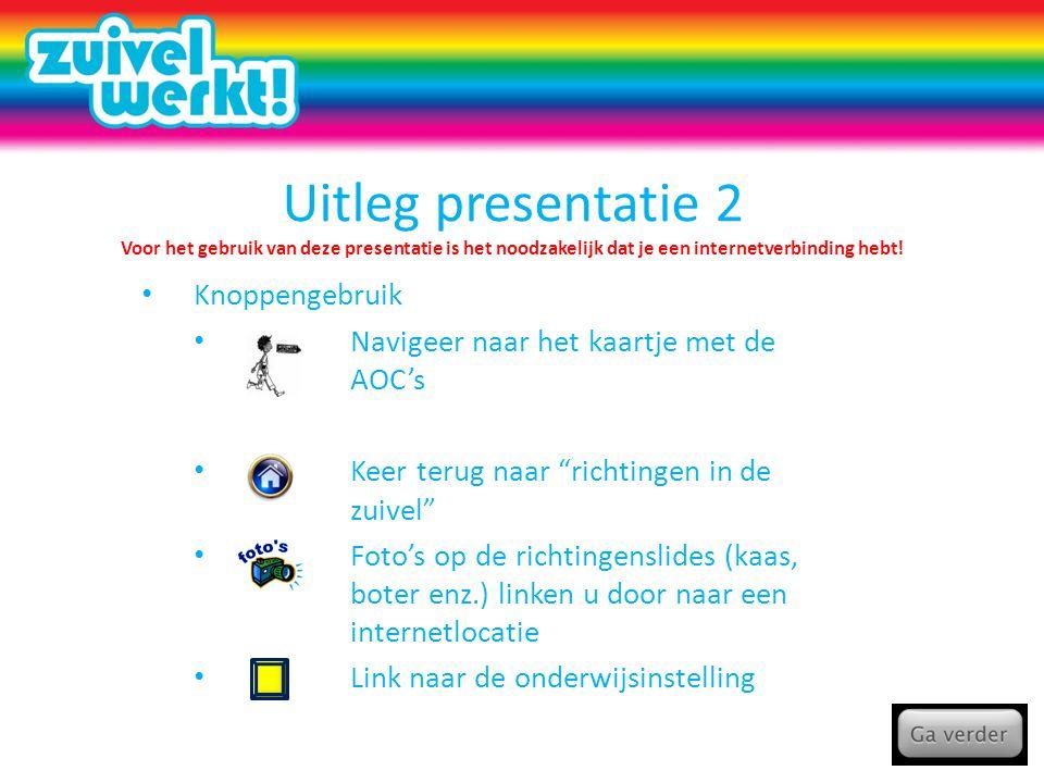Uitleg presentatie 2 Voor het gebruik van deze presentatie is het noodzakelijk dat je een internetverbinding hebt.