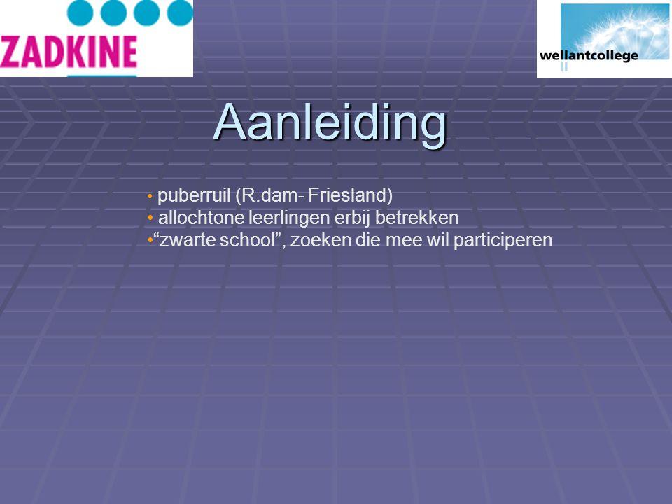 Aanleiding puberruil (R.dam- Friesland) allochtone leerlingen erbij betrekken zwarte school , zoeken die mee wil participeren