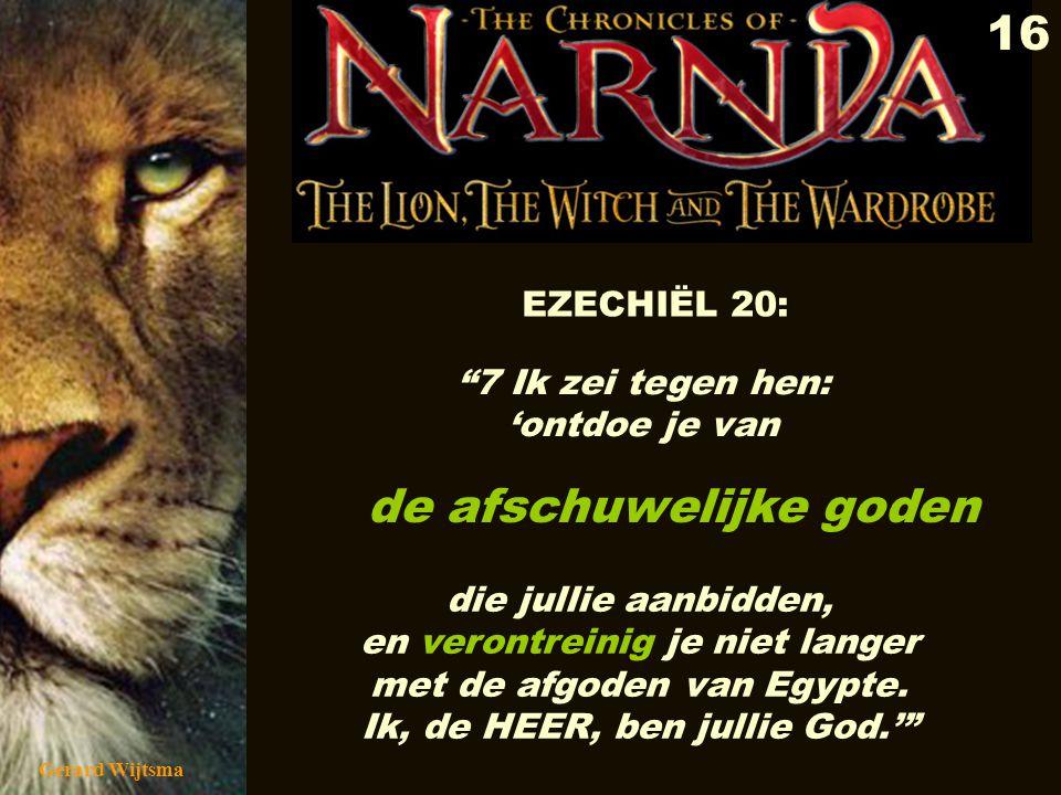 Gerard Wijtsma 17 Deut.7:25 Hun godenbeelden moet u verbranden, zonder u het zilver en goud ervan toe te eigenen, want dat zou uw ondergang worden omdat de HEER, uw God, ze verafschuwt.