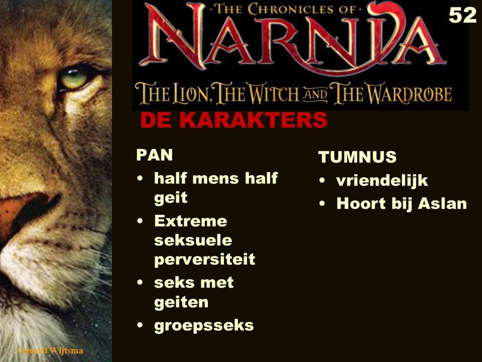 Gerard Wijtsma 53 Aslans medestanders: Boomvrouwen/dryaden bronvrouwen/naiaden Centauren Eenhoorn Stier met mensenhoofd DE KARAKTERS