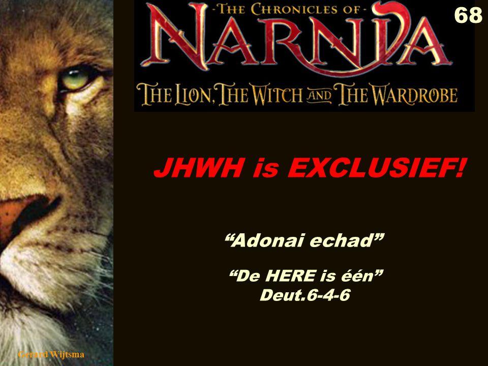 """Gerard Wijtsma 68 JHWH is EXCLUSIEF! """"Adonai echad"""" """"De HERE is één"""" Deut.6-4-6"""