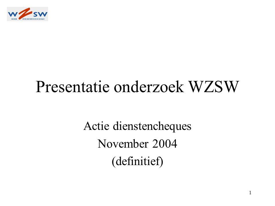1 Presentatie onderzoek WZSW Actie dienstencheques November 2004 (definitief)