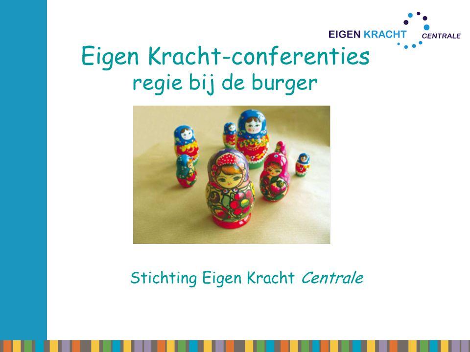 Eigen Kracht-conferenties regie bij de burger Stichting Eigen Kracht Centrale