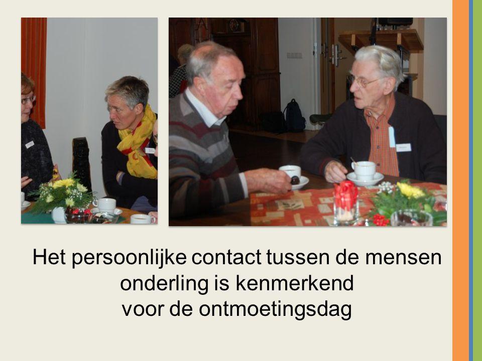 Het persoonlijke contact tussen de mensen onderling is kenmerkend voor de ontmoetingsdag