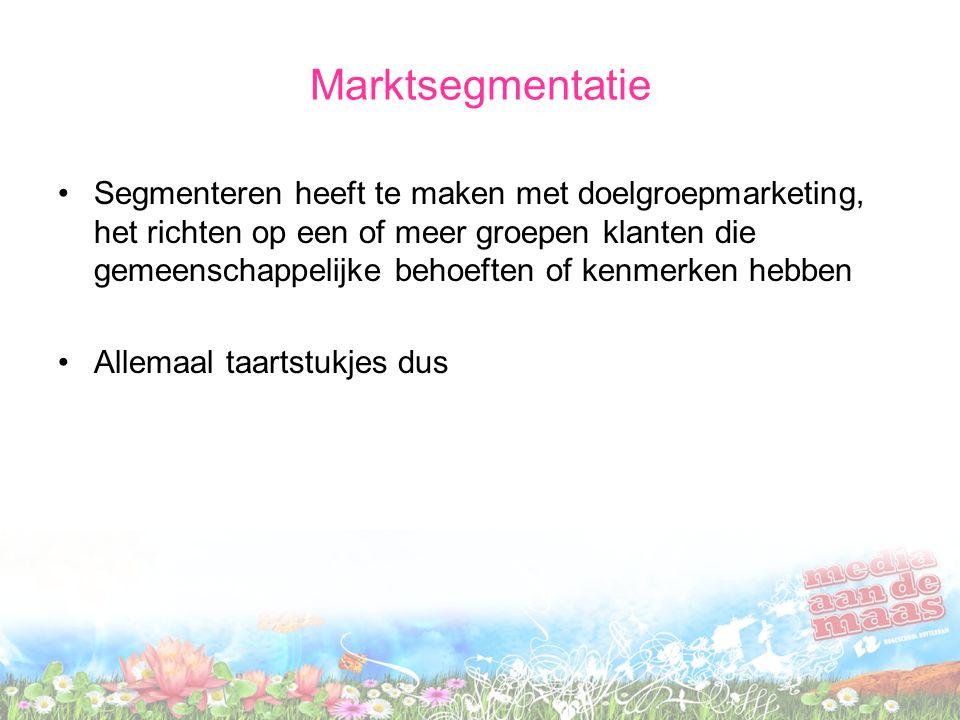 Marktsegmentatie Segmenteren heeft te maken met doelgroepmarketing, het richten op een of meer groepen klanten die gemeenschappelijke behoeften of ken