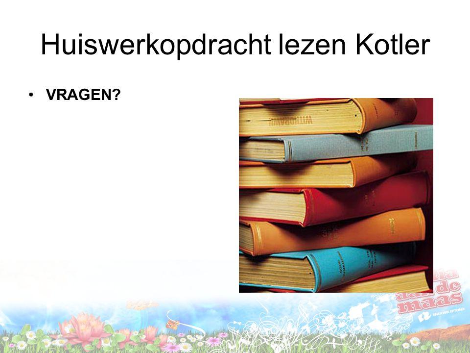 Huiswerkopdracht lezen Kotler VRAGEN?