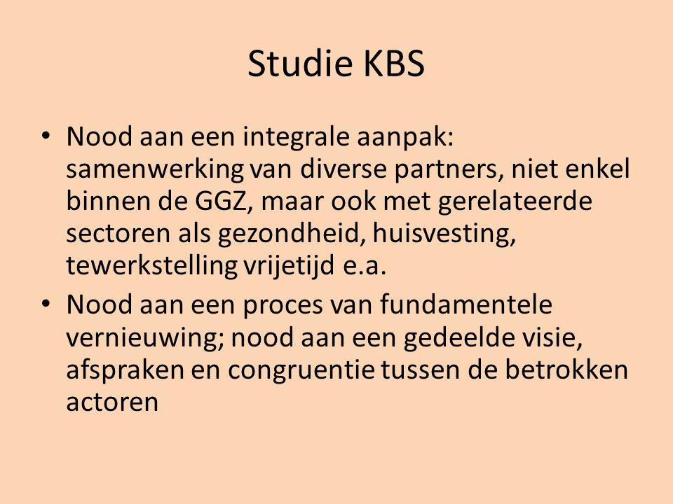 Studie KBS Nood aan een integrale aanpak: samenwerking van diverse partners, niet enkel binnen de GGZ, maar ook met gerelateerde sectoren als gezondheid, huisvesting, tewerkstelling vrijetijd e.a.