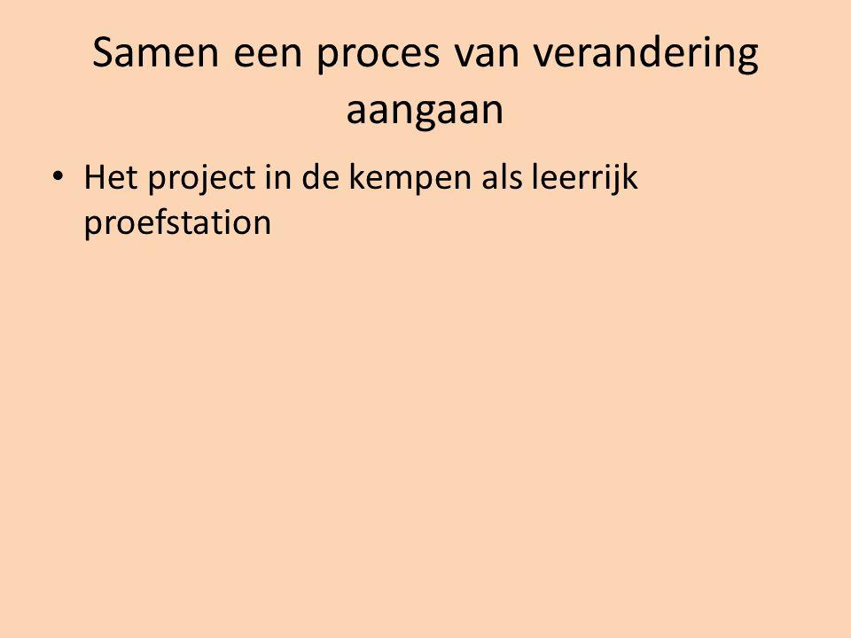 Samen een proces van verandering aangaan Het project in de kempen als leerrijk proefstation
