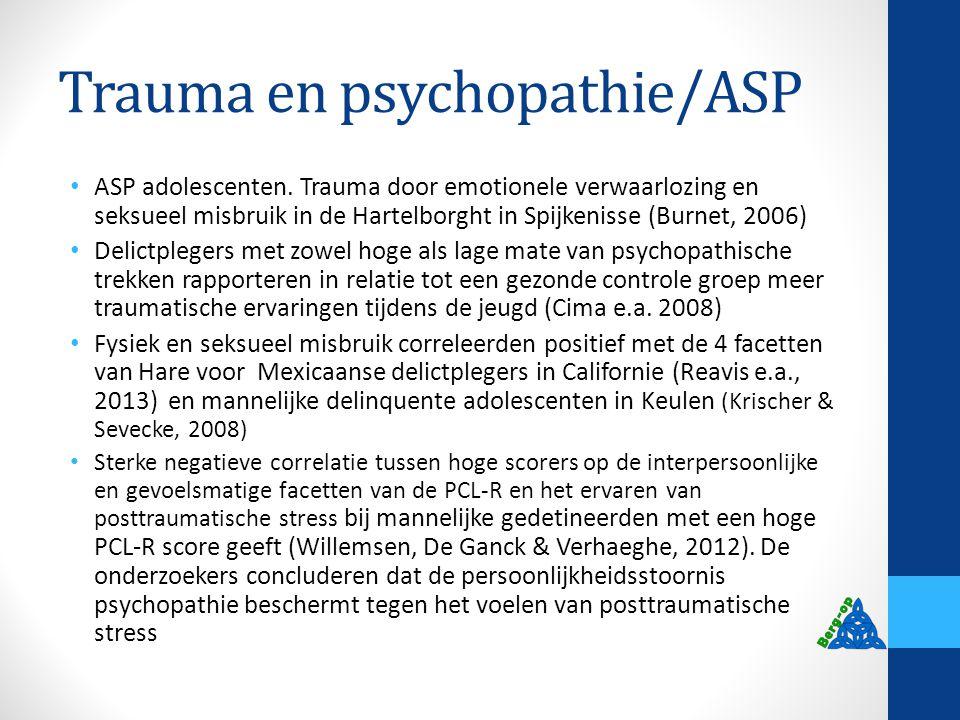 Trauma en psychopathie/ASP ASP adolescenten. Trauma door emotionele verwaarlozing en seksueel misbruik in de Hartelborght in Spijkenisse (Burnet, 2006