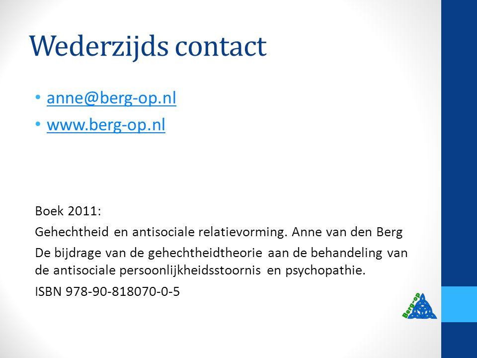 Wederzijds contact anne@berg-op.nl www.berg-op.nl Boek 2011: Gehechtheid en antisociale relatievorming. Anne van den Berg De bijdrage van de gehechthe
