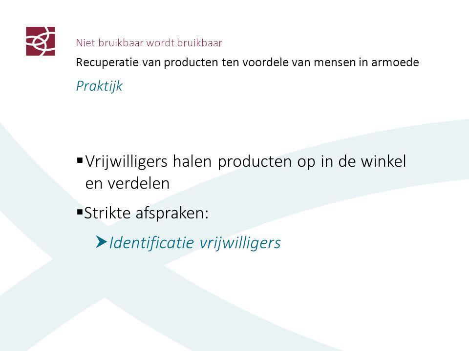 Niet bruikbaar wordt bruikbaar Recuperatie van producten ten voordele van mensen in armoede Resultaten  Tot 10.000 Euro/maand – 1 winkel  Intense samenwerking vrijwilligers  Uitrol alle Delhaize-vestigingen in Limburg  Opstart in Brabant en Antwerpen  Belangstelling vanuit Luik