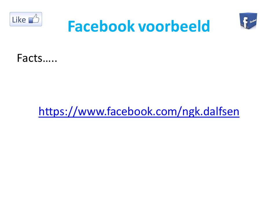 Facebook voorbeeld Facts….. https://www.facebook.com/ngk.dalfsen