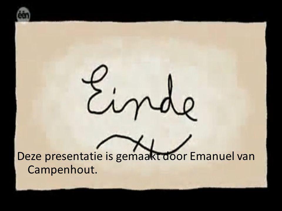 Deze presentatie is gemaakt door Emanuel van Campenhout.
