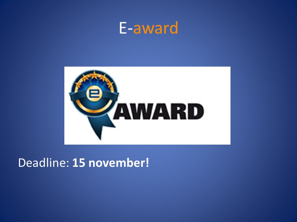 E-award Deadline: 15 november!