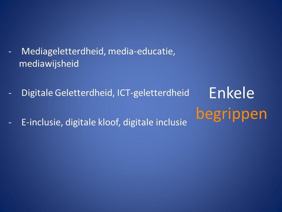 (Digitale) Media -Kennen (instrumenteel, functioneel) -Begrijpen (kritisch, reflectie) -Maken (creatief, actief, sociaal) -Strategisch inzetten VAARDIGHEDEN