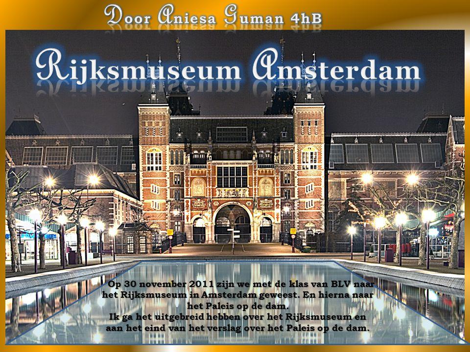 Het Rijksmuseum staat in Amsterdam en is behoorlijk groot.