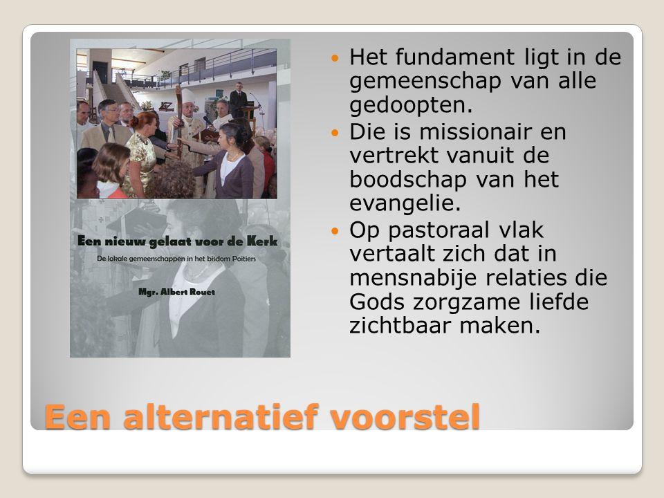 Een alternatief voorstel Het fundament ligt in de gemeenschap van alle gedoopten.
