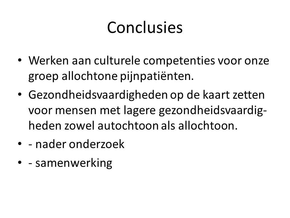 Conclusies Werken aan culturele competenties voor onze groep allochtone pijnpatiënten. Gezondheidsvaardigheden op de kaart zetten voor mensen met lage