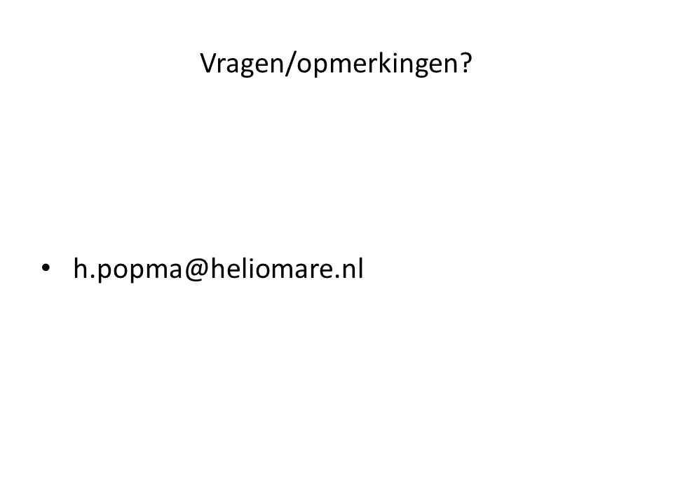 Vragen/opmerkingen? h.popma@heliomare.nl