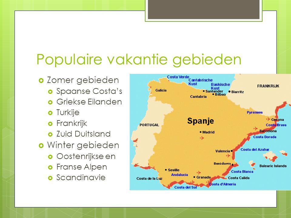 Populaire vakantie gebieden  Zomer gebieden  Spaanse Costa's  Griekse Eilanden  Turkije  Frankrijk  Zuid Duitsland  Winter gebieden  Oostenrij