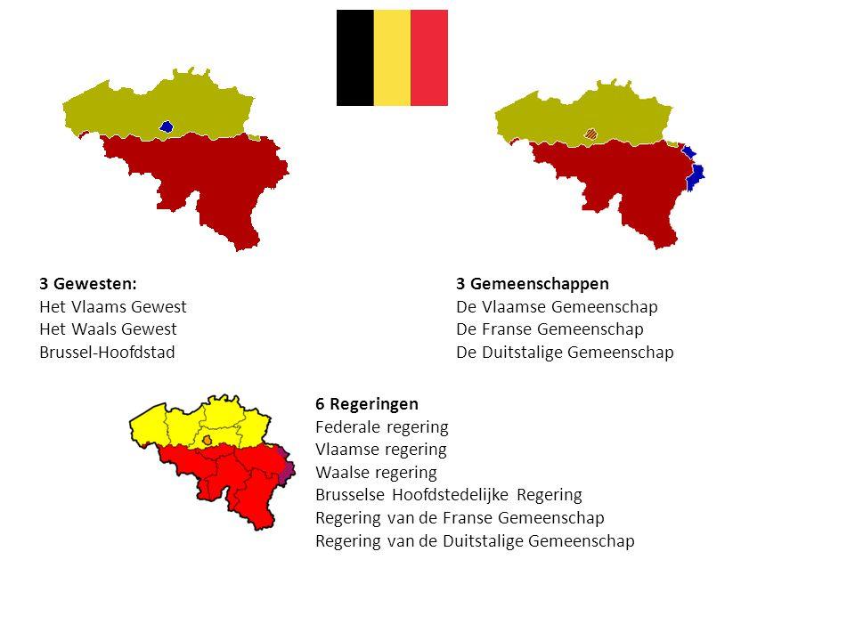 3 Gewesten: Het Vlaams Gewest Het Waals Gewest Brussel-Hoofdstad 3 Gemeenschappen De Vlaamse Gemeenschap De Franse Gemeenschap De Duitstalige Gemeensc