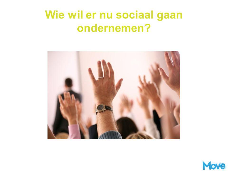 Wie wil er nu sociaal gaan ondernemen?