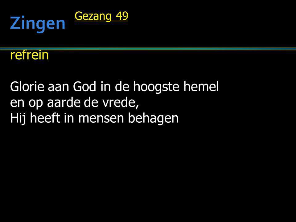refrein Glorie aan God in de hoogste hemel en op aarde de vrede, Hij heeft in mensen behagen Gezang 49
